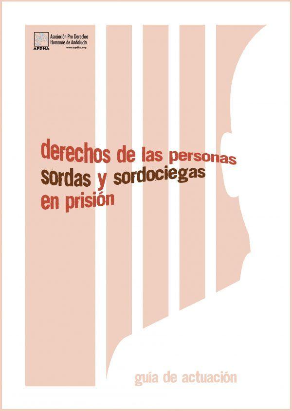 """APDHA califica de """"devastadoras"""" las condiciones a las que son sometidas las personas sordas o sordociegas en prisión"""
