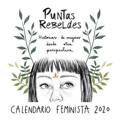 Calendario feminista y solidario Puntas Rebeldes 2020